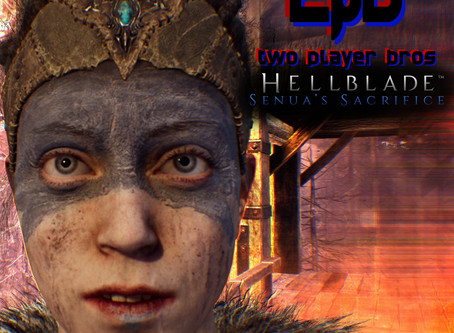 Ep 34 - Hellblade: Senua's Sacrifice