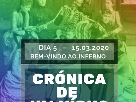 Crónicas de um vírus - Dia 6 / 16.03.2020: Bem-vindo ao inferno