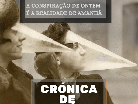 Crónicas de um vírus - Dia 8 / 18.07.2020: A conspiração de ontem é a realidade de amanhã