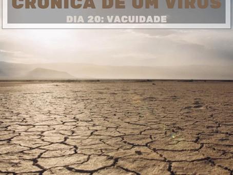 Crónica de um vírus - Dia 20: Vacuidade