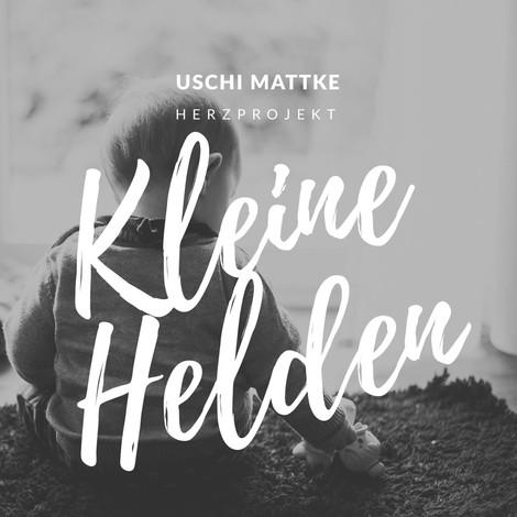 Kleine Helden - Mein Herzprojekt
