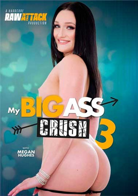 My Big Ass Crush 3