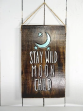 Stay Wild Moon Child Wooden Plaque by Accessorise my Garden