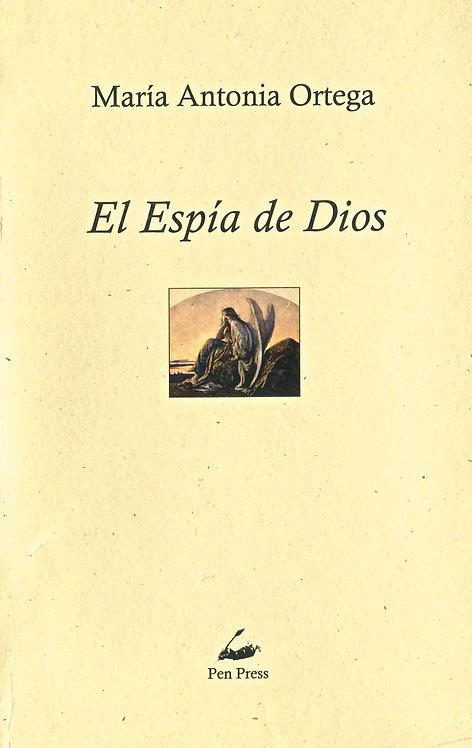 El espía de Dios, de María Antonia Ortega