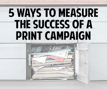 5 Ways To Measure The Success Of A Print Campaign