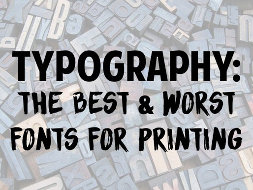 Typography: The Best & Worst Fonts For Printing