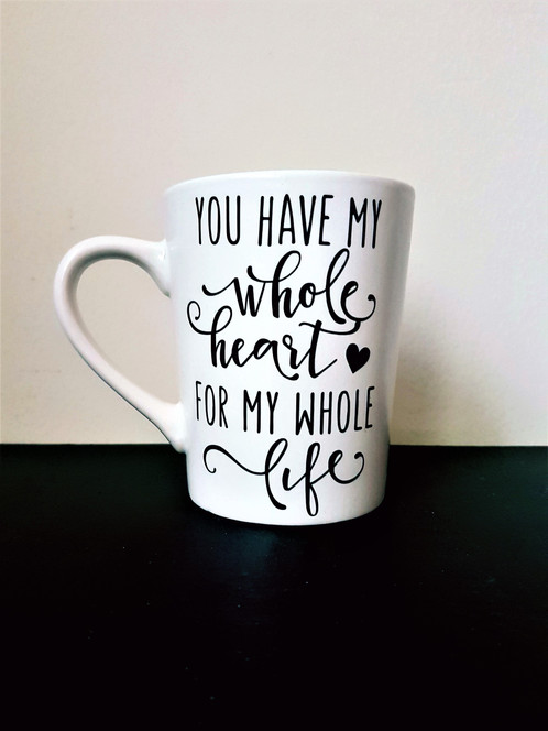 You Have My Whole Heart For Life 14oz Coffee Tea Mug