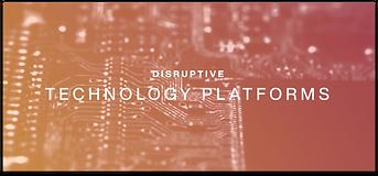 Disruptive Technology Platforms.png
