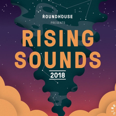 Roundhouse: Rising Sounds 2018