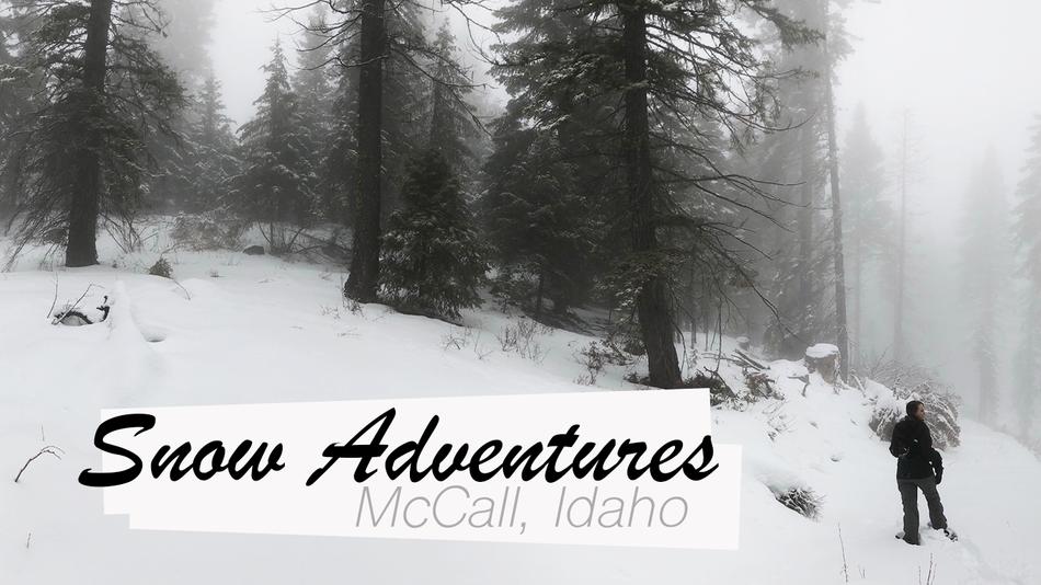 Snow Adventures In McCall Idaho