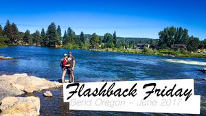 Flashback Friday: Bend, Oregon June 2017