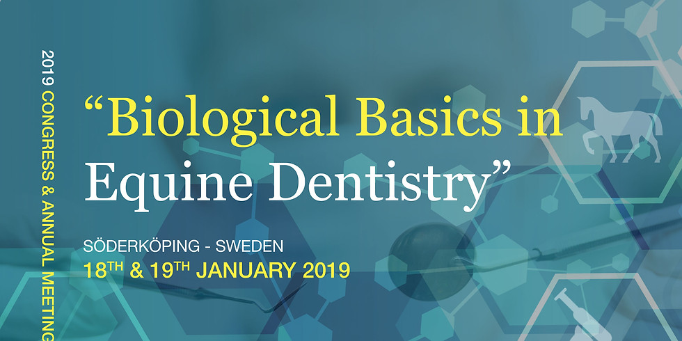 """""""Biological Basics in Equine Dentistry"""" 2019 Congress and Annual Meeting"""