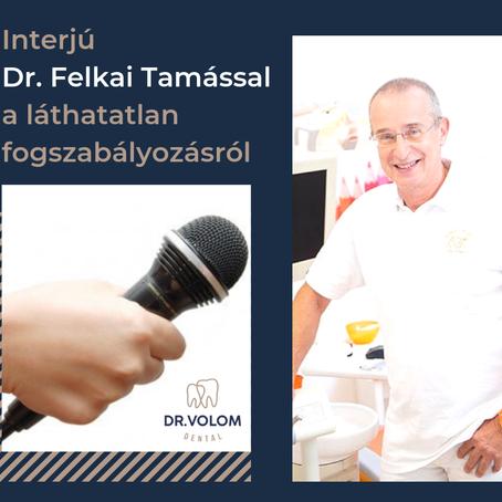 A fogszabályozás új dimenziói - Interjú dr. Felkai Tamással