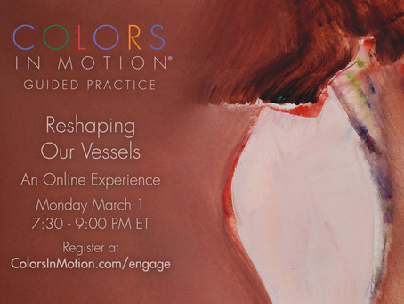 """Join us: """"Reshaping Our Vessels"""" Online Practice Group - Monday March 1, 2021"""