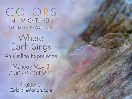 """Join us: """"Where Earth Sings"""" Online Practice Group - Monday May 3, 2021"""