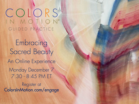 """Join us: """"Embracing Sacred Beauty"""" Online Practice Group - Monday December 7, 2020"""