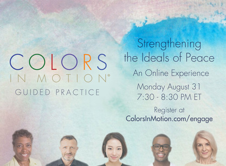 """Join us: """"Strengthening the Ideals of Peace"""" Online Practice Group - Monday August 31, 2020"""