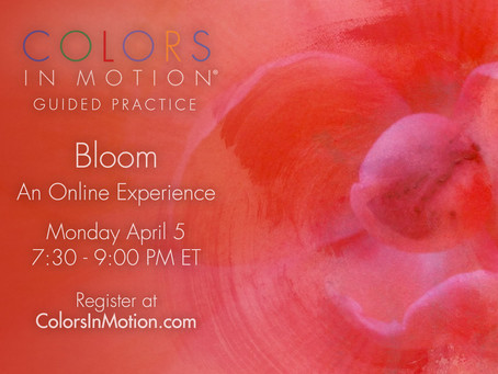 """Join us: """"Bloom"""" Online Practice Group - Monday April 5, 2021"""