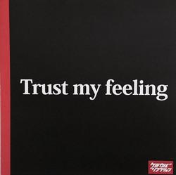 「trust my feeling」