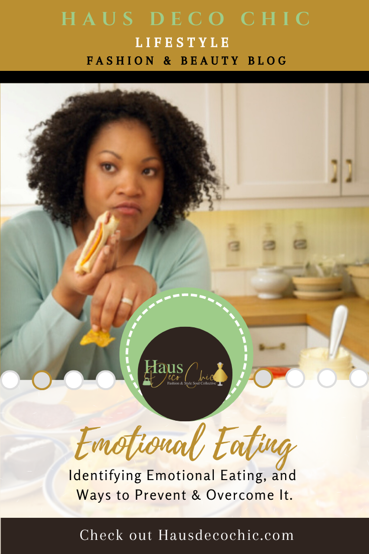 Blog Post from Haus Deco Chic - Emotional Eating: Identifying Ways to Prevent & Overcome It!