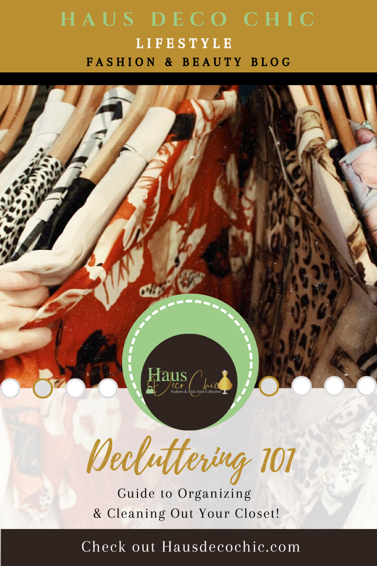 Blog Post from Haus Deco Chic - Closet Decluttering 101: Your Guide to Organizing & Cleaning Out Your Closet!