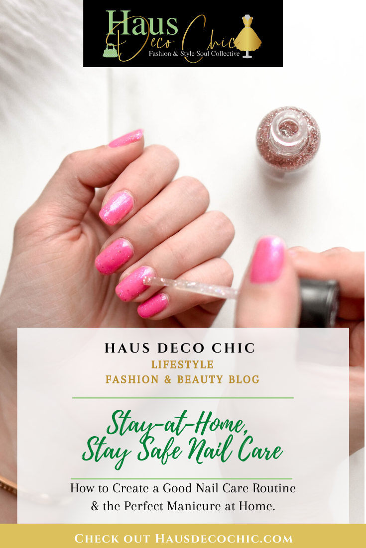 How to Create a Good Nail Care Routine & the Perfect Manicure at Home from Haus Deco Chic!