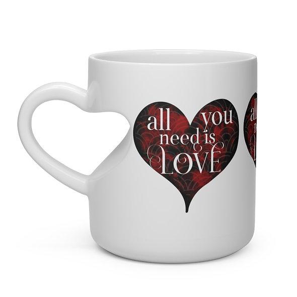 All You Need Is Love - Heart Shape Mug