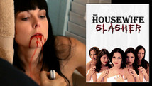 THE HOUSEWIFE SLASHER (2012)