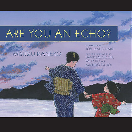 Are you an Echo? The Lost Poetry of Misuzu Kaneko