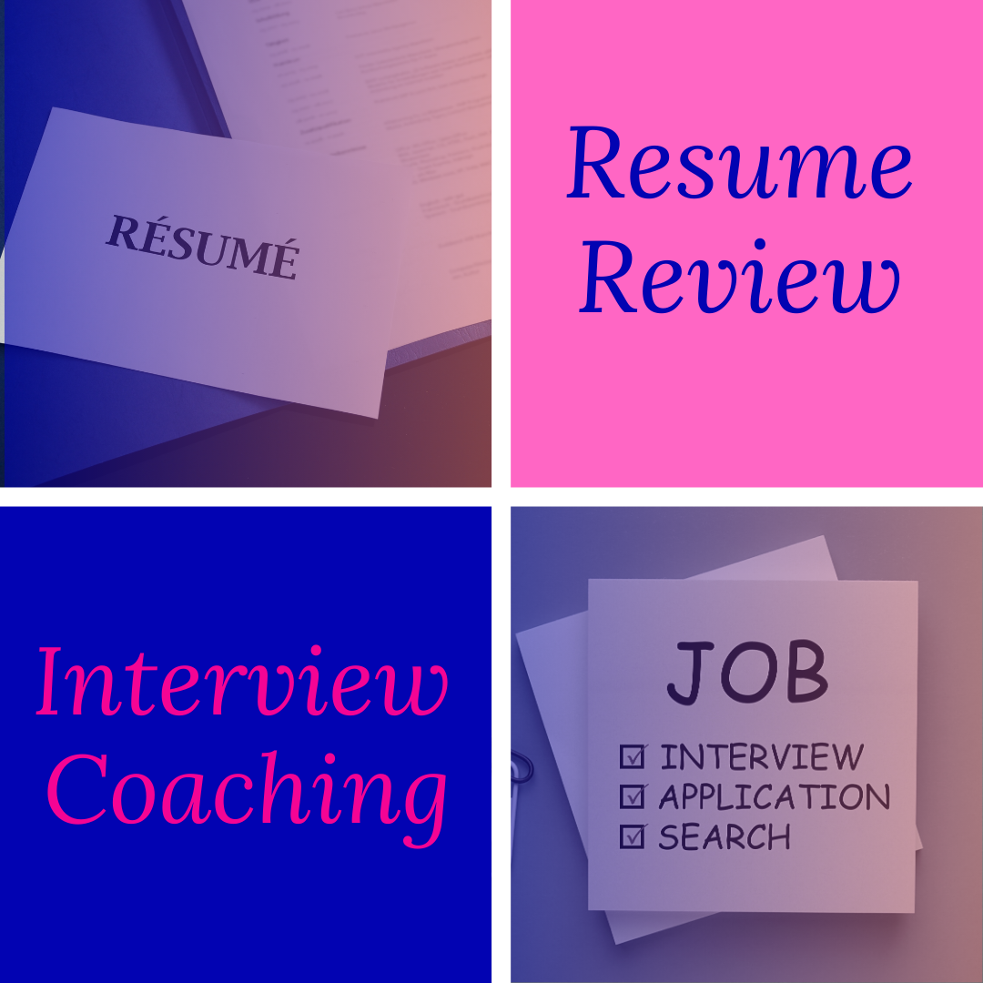 Resume Review and Interview Coaching