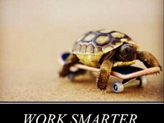 Work Harder, Not Smarter