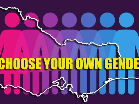 NEW LAWS COMING: WHERE YOU CAN PICK WHAT GENDER YOU WANT ON YOUR BIRTH CERTIFICATE - VICTORIA