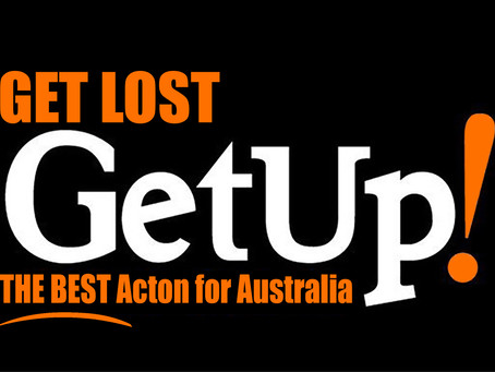 GetUp and GET LOST!