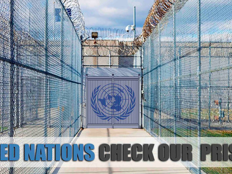 UN IS COMING TO AUSTRALIA'S PRISONS & CARE FACILTIES TO INVESTIGATE WITH 'UNFETTERED' ACCESS