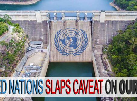 UNITED NATIONS SLAPS CAVEAT ON WARRAGAMBA DAM
