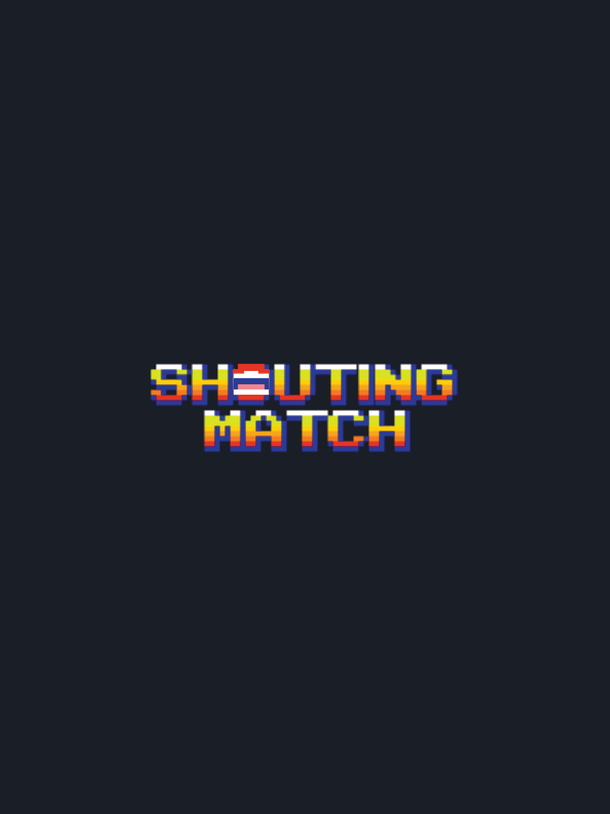 Shouting Match!