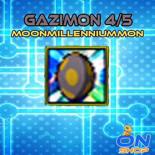Gazimon(MoonMillenniumon) 4/5