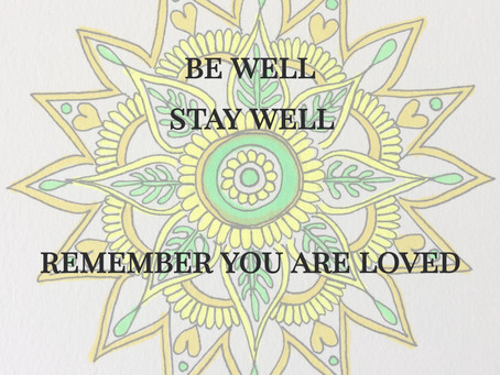 Be well. Stay healthy. Know you are loved.
