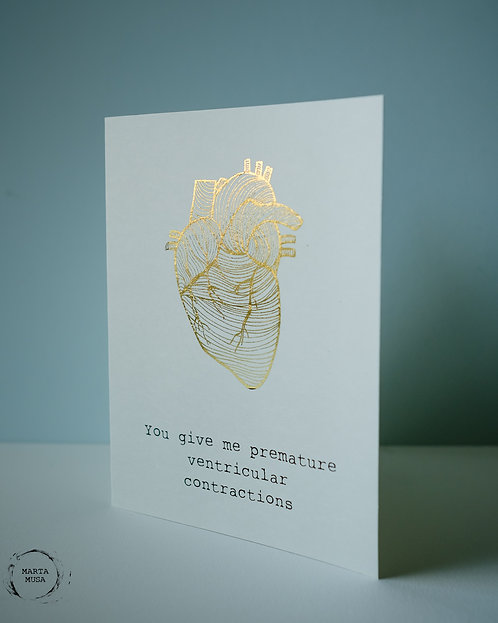 You give me premature ventricular contractions - Punny Anatomy Card