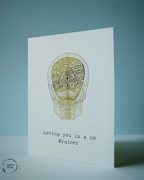 Loving you is a no Brainer - Punny Anatomy Card