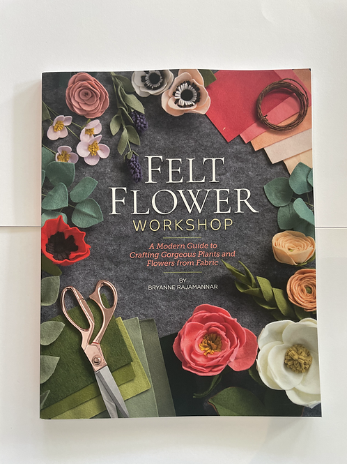 Felt Flower Workshop Book