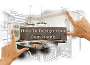 How to design your own home.jpg