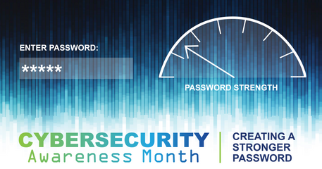 Creating a Stronger Password | Cybersecurity Awareness Month