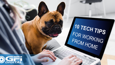 10 TECH TIPS for Working from Home