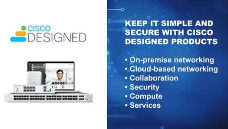 Cisco Designed Products - Perfect for Your Small Business