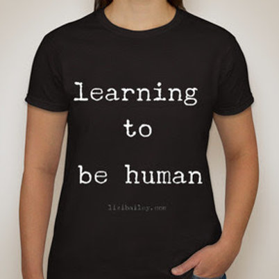 Learning to be Human T shirt