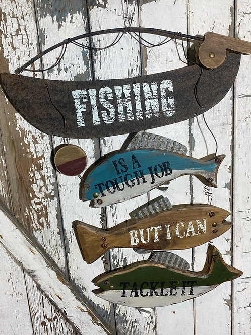 Fishing Is A Tough Job Sign