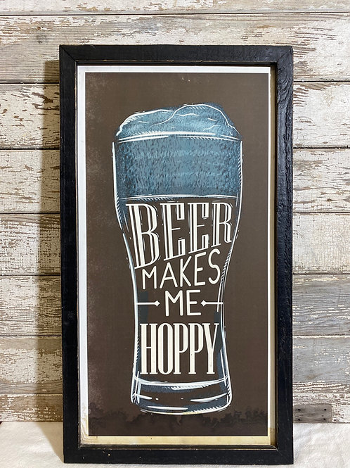 Beer Makes Me Hoppy Sign
