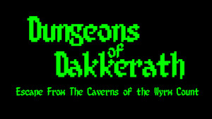 Dungeons of Dakkerath - Coming Soon!
