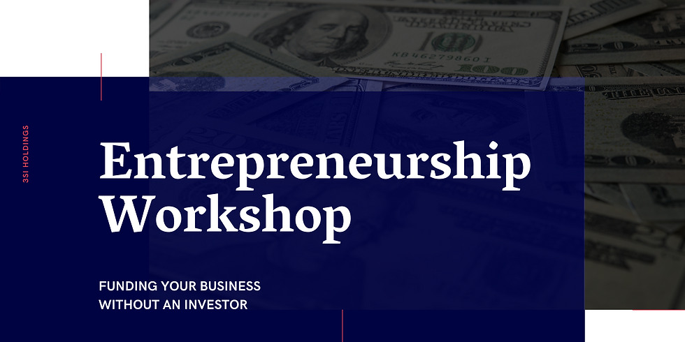 Entrepreneurship Workshop: Funding Your Business Without An Investor